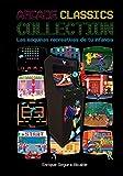 ARCADE CLASSICS COLLECTION: Las máquinas recreativas de tu infanci