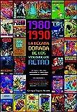 1980 1990 la decada dorada de los videojuegos re
